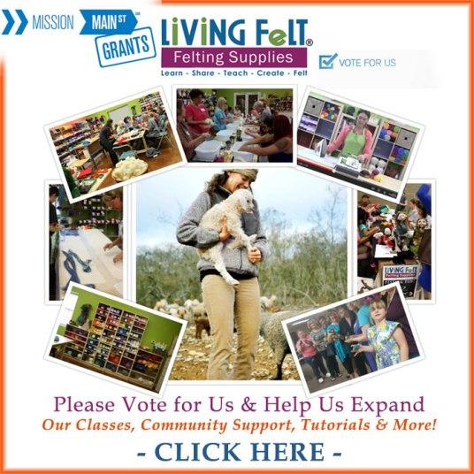 Main Street Grant 2015 Vote for LIVING FELT Felting Supplies!