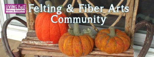 Living Felt's new Felting & Fiber Arts Community on Facebook