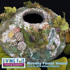 Woodsy Forest Vessel Felting Workshop featured on www.LivingFelt.com/blog